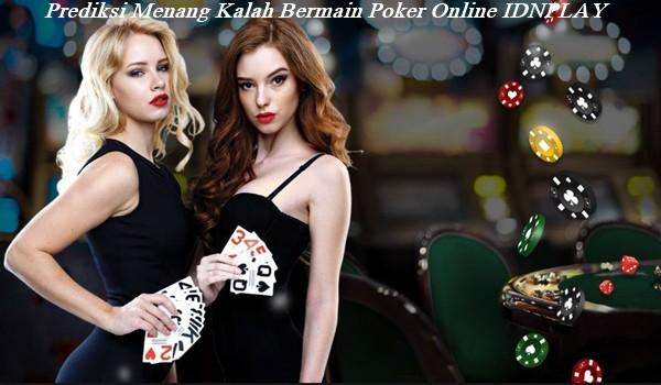 Prediksi Menang Kalah Bermain Poker Online IDNPLAY